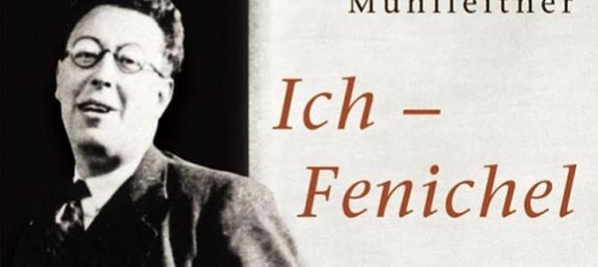 Ich – Fenichel. Das Leben eines Psychoanalytikers im 20. Jahrhundert