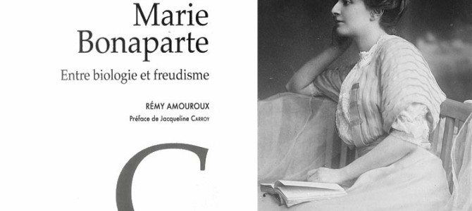 Rémy Amouroux, Marie Bonaparte entre biologie et freudisme
