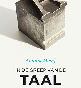 In de greep van de taal – Antoine Mooij